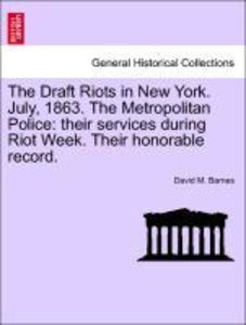 The Draft Riots in New York. July, 1863. The Metropolitan Police