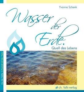 Wasser der Erde. Quell des Lebens