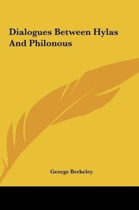 Dialogues Between Hylas And Philonous