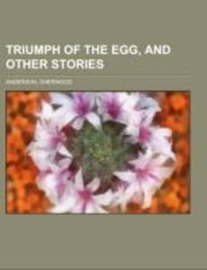 Triumph of the Egg, and Other Stories