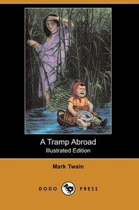 A Tramp Abroad (Illustrated Edition) (Dodo Press)