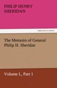 The Memoirs of General Philip H. Sheridan, Volume I., Part 1