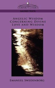 Angelic Wisdom Concerning Divine Love and Wisdom
