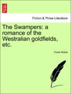 The Swampers: a romance of the Westralian goldfields, etc.