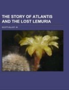 The Story of Atlantis and the Lost Lemuria