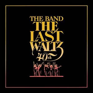 The Last Waltz(40th Anniversary Deluxe Edition)