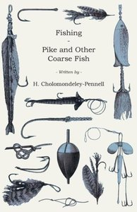 Fishing - Pike and Other Coarse Fish