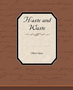 Haste and Waste