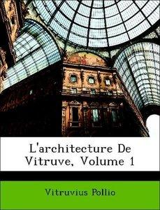 L'architecture De Vitruve, Volume 1