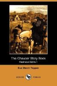 The Chaucer Story Book (Illustrated Edition) (Dodo Press)