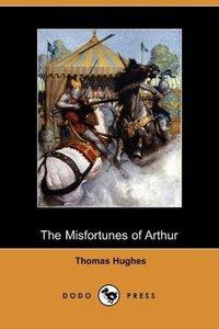 The Misfortunes of Arthur (Dodo Press)