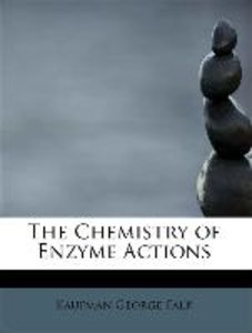 The Chemistry of Enzyme Actions