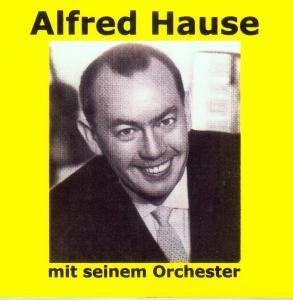 Alfred Hause mit seinem Orchester