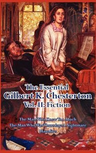 The Essential Gilbert K. Chesterton Vol. II