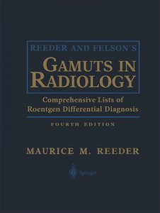 Reeder and Felson S Gamuts in Radiology: Comprehensive Lists of