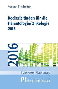 Kodierleitfaden für die Hämatologie/Onkologie 2016