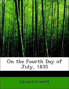 On the Fourth Day of July, 1835