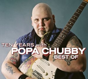 Then Years With Popa Chubby