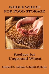 Whole Wheat for Food Storage