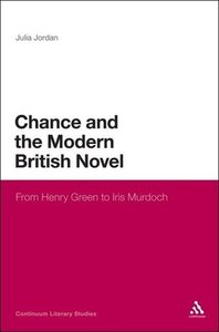 Chance and the Modern British Novel: From Henry Green to Iris Mu