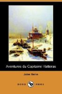 Aventures Du Capitaine Hatteras (Dodo Press)