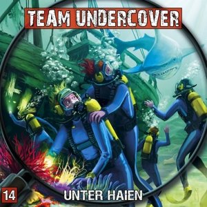 Team Undercover - Unter Haien, 1 Audio-CD