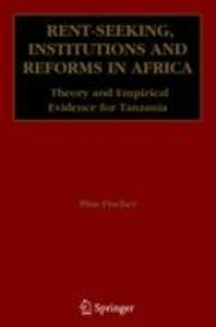 Rent-Seeking, Institutions and Reforms in Africa