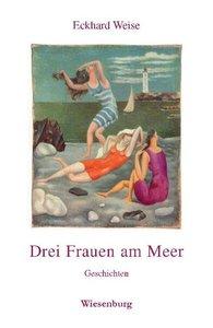 Drei Frauen am Meer