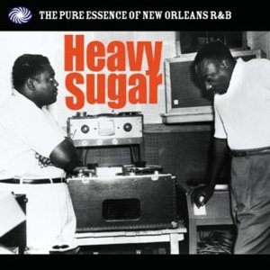 Heavy Sugar (Pure Essence Of New Orleans R&B)