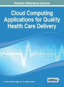 Cloud Computing Applications for Quality Health Care Delivery