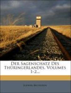 Der Sagenschatz des Thüringerlandes, Erster Theil