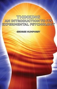 Thinking - An Introduction to Its Experimental Psychology