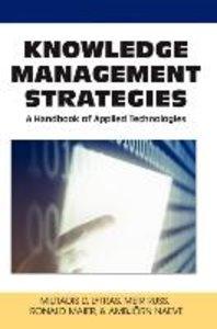 Knowledge Management Strategies: A Handbook of Applied Technolog