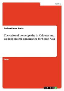 The cultural homeopathy in Calcutta and its geopolitical signifi