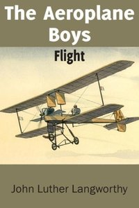 The Aeroplane Boys Flight or A Hydroplane Roundup