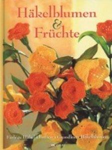 Häkelblumen & Früchte