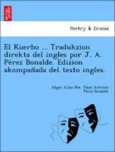 El Kuerbo ... Tradukzion direkta del ingles por J. A. Pe´rez Bon