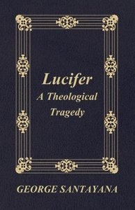Lucifer: A Theological Tragedy