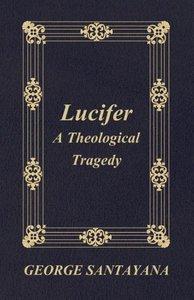 Lucifer: A Theological Tragedy