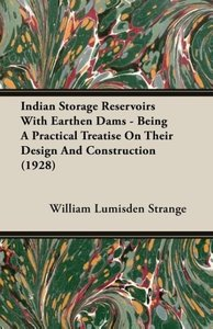 Indian Storage Reservoirs With Earthen Dams - Being A Practical