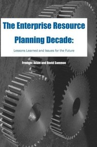 The Enterprise Resource Planning Decade: Lessons Learned and Iss