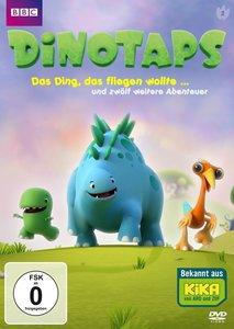 Dinotaps: Das Ding, das fliegen wollte - ...und zwölf weitere Ab