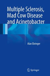 Multiple Sclerosis, Mad Cow Disease and Acinetobacter
