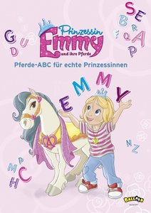 Prinzessin Emmy und ihre Pferde - Pferde-ABC für echte Prinzessi