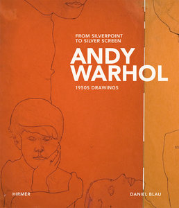 Andy Warhol. From Silverpoint to Silverscreen. 1950s Drawings