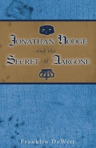 Jonathan Hodge and the Secret of Aargone