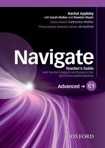 Navigate: C1 Advanced. Teacher\'s Guide with Teacher\'s Support