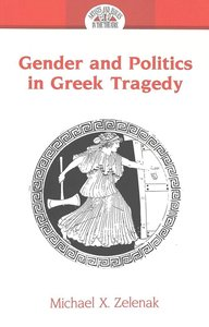 Gender and Politics in Greek Tragedy
