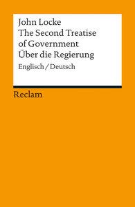 The Second Treatise of Government. Über die Regierung