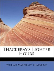 Thackeray's Lighter Hours